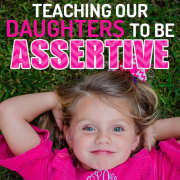Teaching Our Daughters to Be Assertive