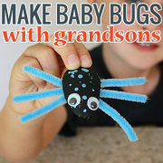 Make Baby Bugs with Grandsons