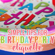 Simple Tips for Birthday Party Etiquette