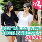 10 Tips How to Live with Your Parents - Again