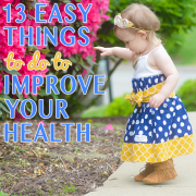 13 Easy Things To Do To Improve Your Health 3