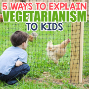 5 Ways to Explain Vegetarianism to Kids