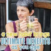 A New Habit Brings Ultimate Benefits As You Age 3
