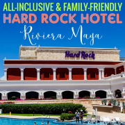 All-Inclusive and Family Friendly Hard Rock Hotel Riviera Maya
