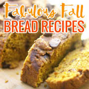 Fabulous Fall Bread Recipes