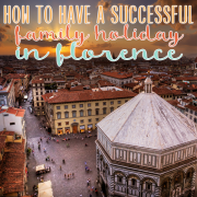 How to Have a Successful Family Holiday in Florence 2
