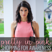 Pretty in Pink - Shopping for Awareness 3