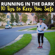 Running in the Dark 10 Tips to Keep You Safe