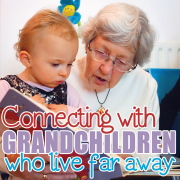 Connecting with Grandchildren who live far away