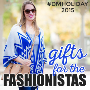 Gifts for the fashionistas dmholiday 2015