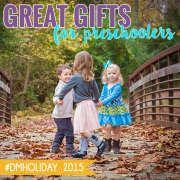 Great Gifts for Preschoolers #dmholiday 2015 2