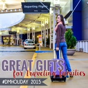 Great Gifts for traveling families #dmholiday 2015 2