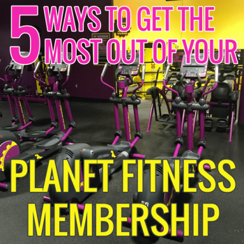 5 Ways to Get the Most out of your Planet Fitness Membership