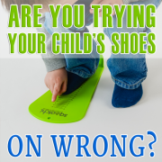 Are You Trying Your Child's Shoes On Wrong