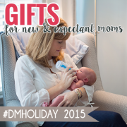 Gifts for New and Expectant Moms #dmholiday 2015