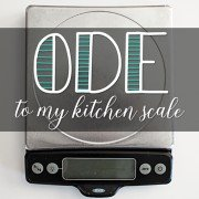 Ode to My Kitchen Scale
