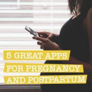 5 great apps for pregnancy and postpartum