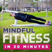 MindfulFitnessin30Minutes