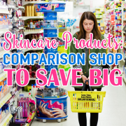 Skincare Products Comparison Shop to Save Big