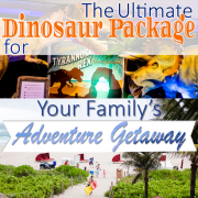 The Ultimate Dinosaur Package for Your Family's Adventure Getaway