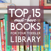 Top 15 Must-Have Books for Your Toddler's Library