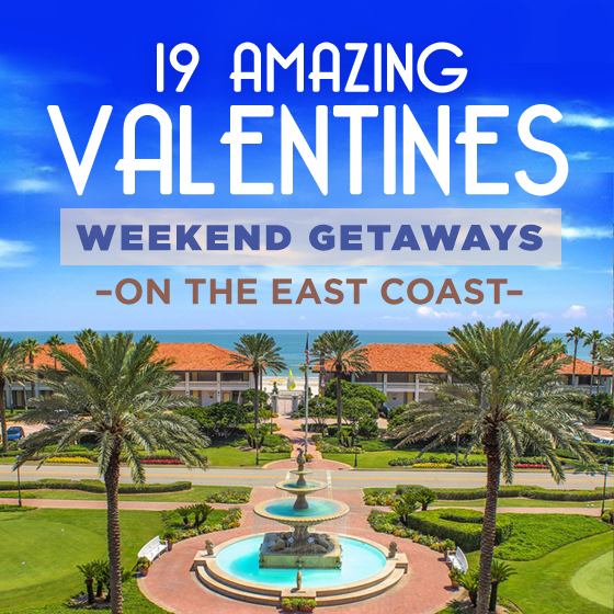 19 Amazing Valentines Weekend Getaways On The East Coast Daily Mom