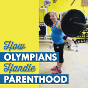 How Olympians Handle Parenthood
