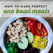 How To Make Perfect One Bowl Meals