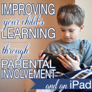Improving Your Child's Learning through Parental Involvement and an iPad_newest
