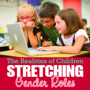 The Realities of Children Stretching Gender Roles