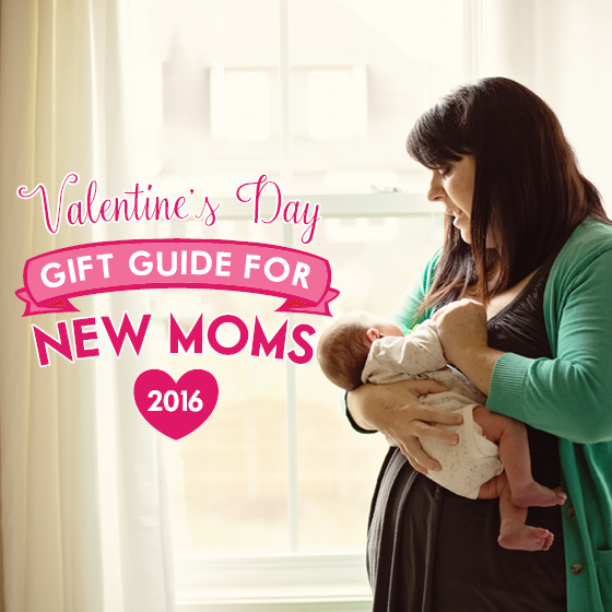 Valentine\'s Day Gift Guide For New Moms 2016 - Daily Mom