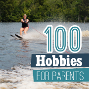100 Hobbies for Parents
