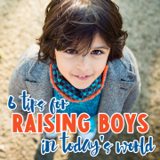 6 Tips for Raising Boys in Today's World