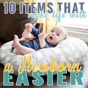 10 Items that make life with a Newborn Easier