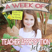 A Week of Teacher Appreciation Ideas