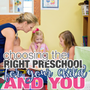 Choosing the Right Preschool for Your Child AND You