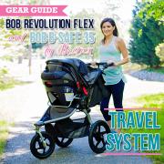 Gear Guide 2016 BOB Revolution Flex and BOB B-Safe 35 by Britax Travel System