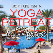 Join us on a Yoga Retreat in Mexico