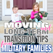 Moving and Long-Term Transition Tips from Military Families