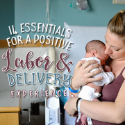 14 Essentials for a Positive Labor & Delivery Experience