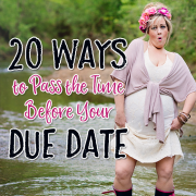 20 Ways to Pass the Time Before Your Due Date