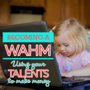 Becoming a WAHM Using your talents to make money
