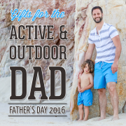 Father's Day 2016 Gifts for the Active and Outdoor Dad