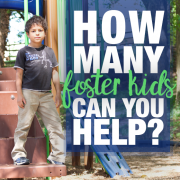 How Many Foster Kids Can Your Help