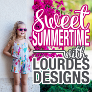 Sweet Summertime with Lourdes Designs