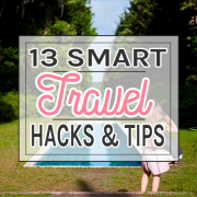 13 SMART TRAVEL HACKS AND TIPS
