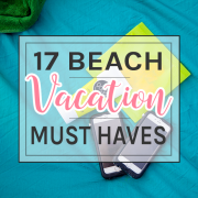 17 Beach Vacation Must Haves