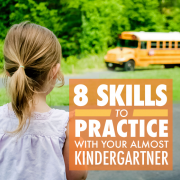 8 Skills to Practice with Your Almost Kindergartner