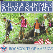 Build a Summer Adventure with The Boy Scouts of America