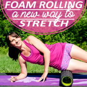 Foam Rolling- A New Way to Stretch